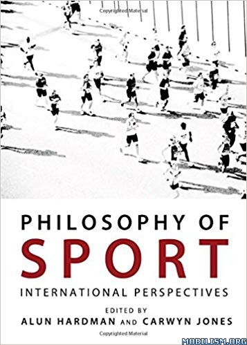 Philosophy of Sport: International Perspectives by Alun Hardman