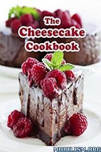 Download ebook The Cheesecake Cookbook by Julie Hatfield (.ePUB)+