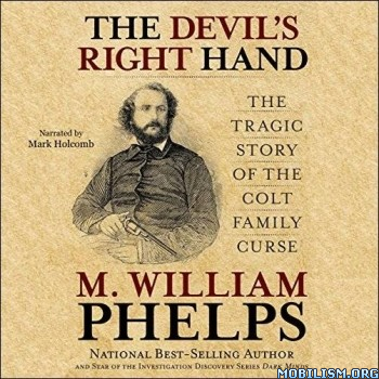 The Devil's Right Hand by M. William Phelps