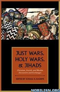 Just Wars, Holy Wars, and Jihads by Sohail H. Hashmi