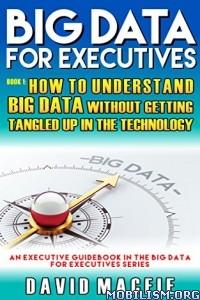 Download ebook Big Data For Executives by David Macfie (.ePUB)(.PDF)
