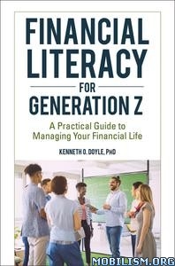 Financial Literacy for Generation Z by Kenneth O. Doyle