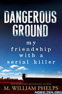 Download Dangerous Ground by M. William Phelps (.ePUB)