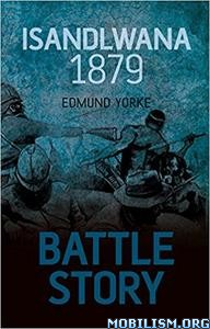 Download ebook Isandlwana 1879 (Battle Story) by Edmund Yorke (.ePUB)