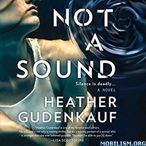 Download ebook Not a Sound by Heather Gudenkauf (.MP3)