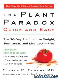 The Plant Paradox Quick and Easy by Dr. Steven R. Gundry, M.D.