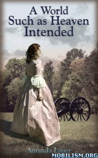 Download ebook A World Such As Heaven Intended by Amanda Lauer (.ePUB)+
