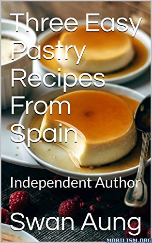 Three Easy Pastry Recipes From Spain by Swan Aung  +