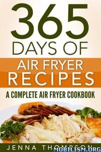 365 days of Air Fryer Recipes by Jenna Thompson
