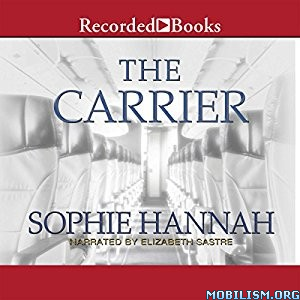 Download The Carrier by Sophie Hannah (.MP3)