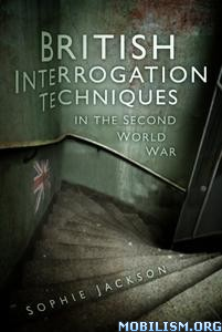 Download ebook British Interrogation Techniques by Sophie Jackson (.ePUB)