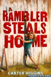 Download A Rambler Steals Home by Carter Higgins (.ePUB)