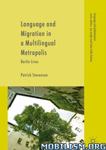 Language and Migration in a Multilingual by Patrick Stevenson