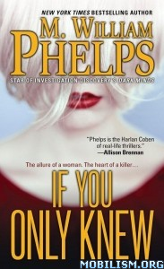 Download ebook If You Only Knew by M. William Phelps (.ePUB)