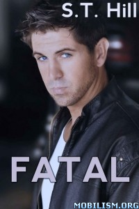 Download ebook Fatal by S.T. Hill (.ePUB)