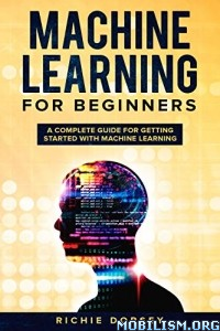 Machine Learning for Beginners by Richie Dorsey