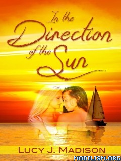 Download In the Direction of the Sun by Lucy J. Madison (.ePUB)+