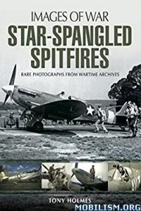 Download ebook Star-Spangled Spitfires by Tony Holmes (.ePUB)