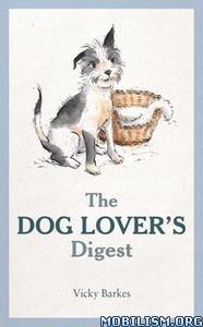 The Dog Lover's Digest by Vicky Barkes