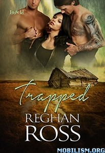 Download ebook Trapped by Reghan Ross (.ePUB)