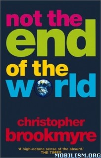 Download Not the End of the World by Christopher Brookmyre (.ePUB)+