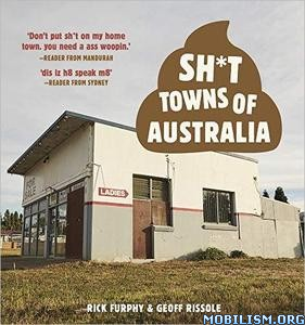 Sh*t Towns of Australia by Rick Furphy, Geoff Rissole