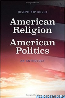 Download ebook American Religion, Politics by Joseph Kip Kosek (.ePUB)