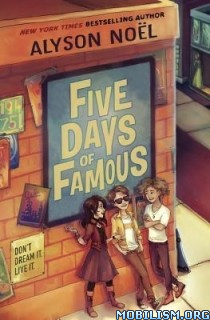 Download ebook Five Days of Famous by Alyson Noël (Noel) (.ePUB)
