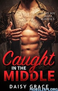 Download ebook Caught in the Middle by Daisy Grace (.ePUB)