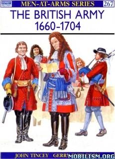 Download ebook The British Army 1660–1704 by John Tincey et al (.PDF)
