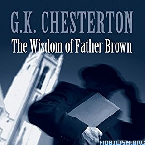 Download The Wisdom of Father Brown by G. K. Chesterton (.MP3)