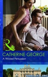 Download A Wicked Persuasion by Catherine George (.ePUB) (.MOBI)