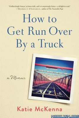 How to Get Run Over by a Truck by Katie McKenna