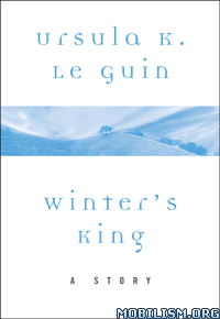 Download Winter's King: A Story by Ursula K. Le Guin (.ePUB)(.MOBI)+