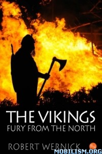 Download ebook The Vikings: Fury From the North by Robert Wernick (.ePUB)