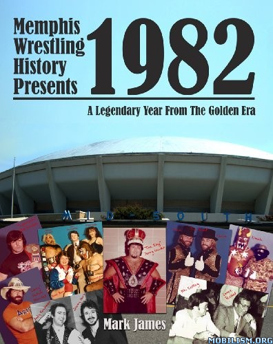 Download Memphis Wrestling History Presents 1982 by Mark James(.ePUB)