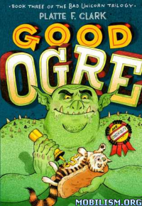 Download ebook Good Ogre by Platte F. Clark (.ePUB)