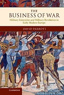 Download ebook The Business of War by David Parrott (.ePUB)(.AZW3)