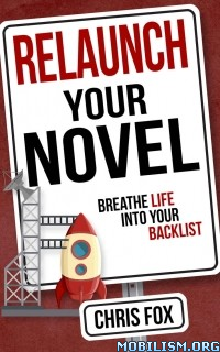 Download ebook Relaunch Your Novel by Chris Fox (.ePUB)