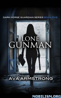 Download Lone Gunman by Ava Armstrong (.ePUB)(.MOBI)+