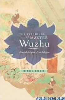 Download The Teachings of Master Wuzhu by Wendi L. Adamek (.ePUB)+
