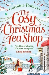Download The Cosy Christmas Teashop by Caroline Roberts (.ePUB)