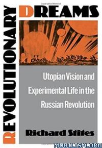 Download Revolutionary Dreams by Richard Stites (.ePUB)