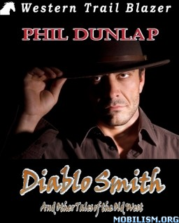Download Diablo Smith: & Tales of Old West by Phil Dunlap (.ePUB)
