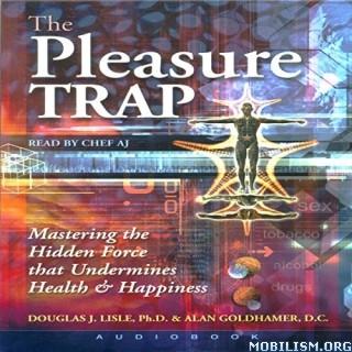 The Pleasure Trap by Douglas J. Lisle, Alan Goldhamer (.M4B)