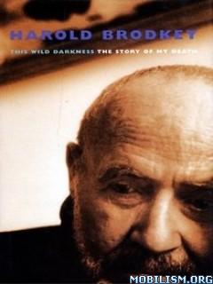 Download ebook This Wild Darkness by Harold Brodkey (.ePUB)