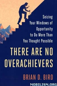 Download ebook There Are No Overachievers by Brian D. Biro (.ePUB)+