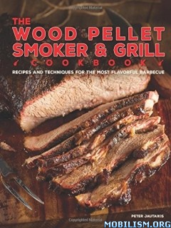 Wood Pellet Smoker and Grill Cookbook by Peter Jautaikis