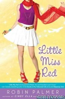 Download ebook Little Miss Red by Robin Palmer (.ePUB) (.MOBI)