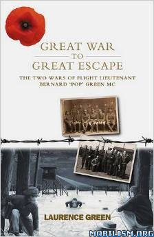 Download ebook Great War to Great Escape by Laurence Green (.ePUB)